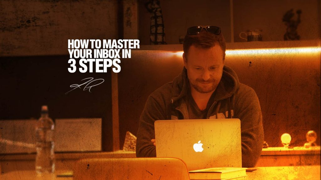 How to master your inbox in 3 steps