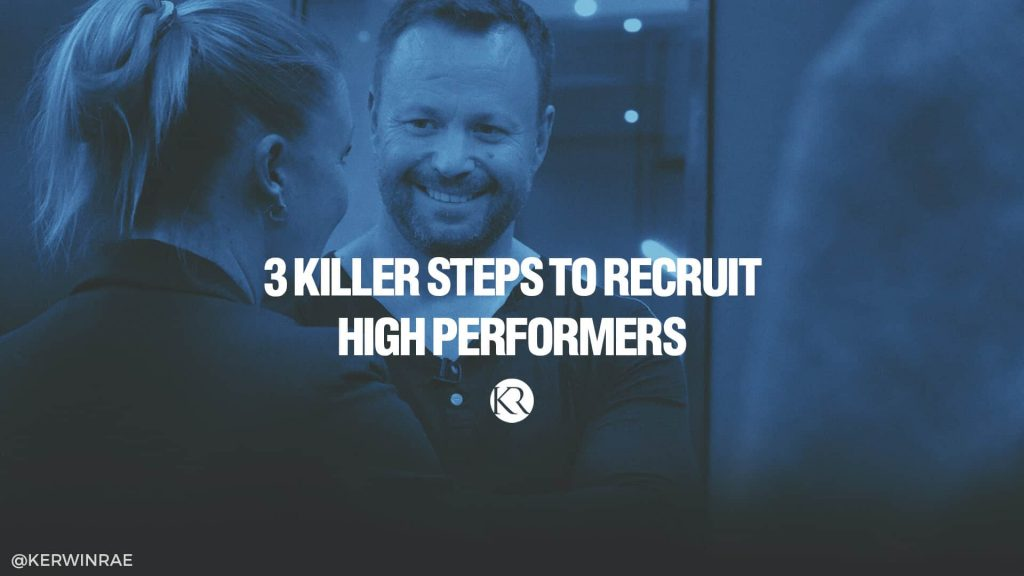 3 killer steps to recruit for performance