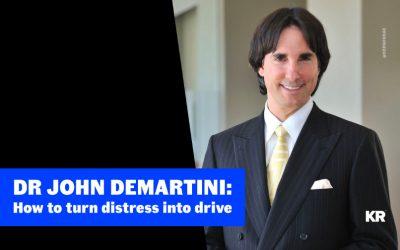 DR. John Demartini: How to turn distress into drive