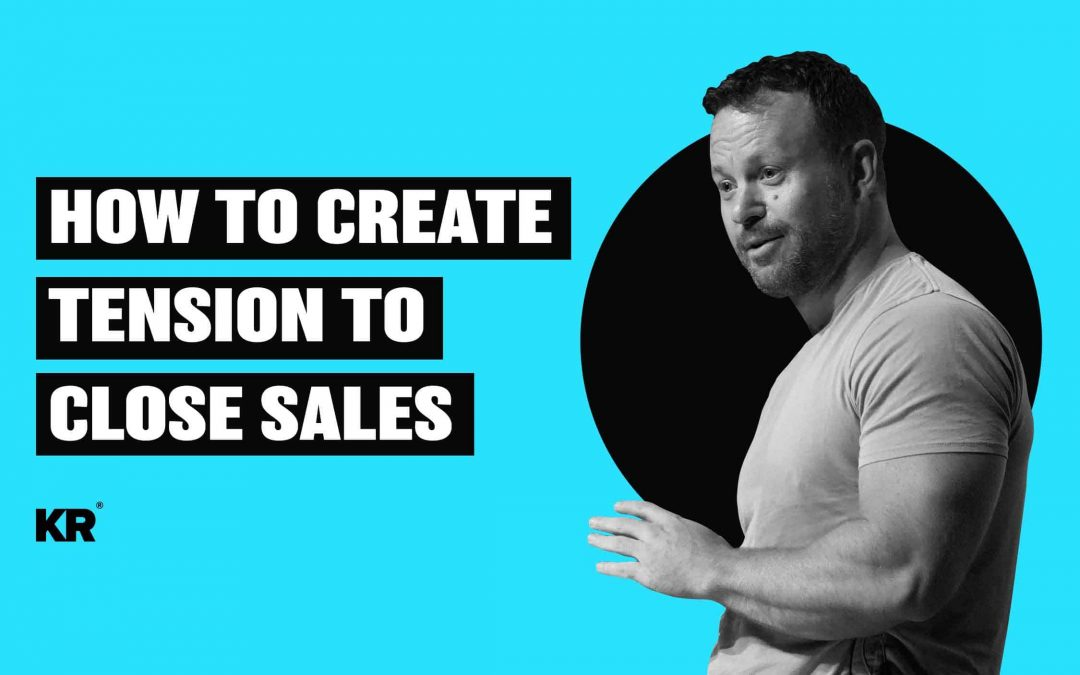 How to create tension to close sales