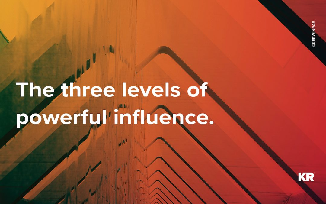 The three levels of powerful influence